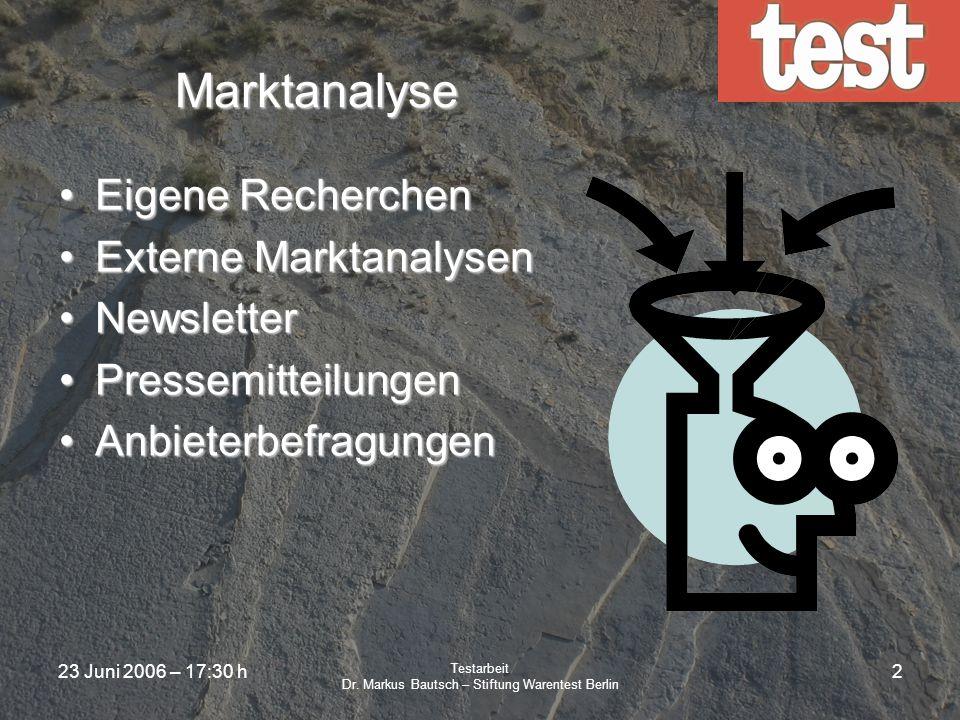 23 Juni 2006 – 17:30 h Testarbeit Dr. Markus Bautsch – Stiftung Warentest Berlin 1 Testarbeit der Stiftung Warentest Markus Bautsch Bereich Untersuchu