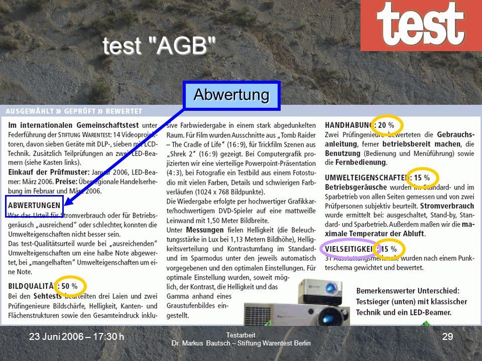 23 Juni 2006 – 17:30 h Testarbeit Dr. Markus Bautsch – Stiftung Warentest Berlin 28 test Abwertungen Gruppe kann nicht besser sein als Stromaufnahme t