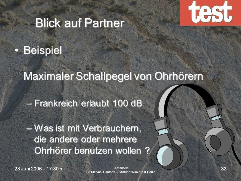 23 Juni 2006 – 17:30 h Testarbeit Dr. Markus Bautsch – Stiftung Warentest Berlin 32 Interessante Aspekte Akkuwechsel möglich ? Bewerten oder nicht bew