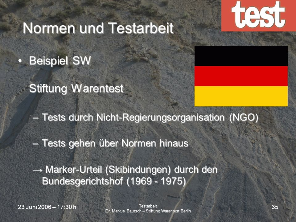 23 Juni 2006 – 17:30 h Testarbeit Dr. Markus Bautsch – Stiftung Warentest Berlin 34 Normen und Testarbeit Beispiel KATS Korean Agency for Technology a