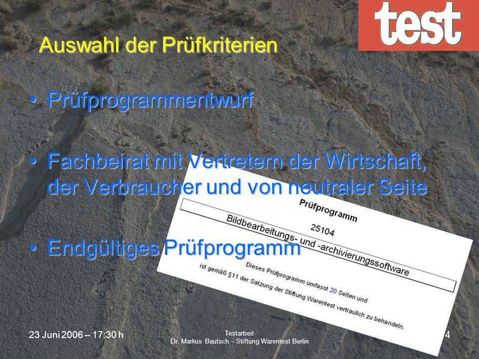 23 Juni 2006 – 17:30 h Testarbeit Dr. Markus Bautsch – Stiftung Warentest Berlin 3 Marktauswahlkriterien PreisePreise FunktionenFunktionen Markteinfüh