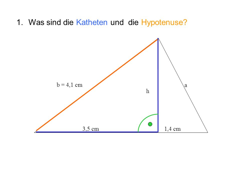 b = 4,1 cm h 3,5 cm 1,4 cm a Schreibe den Lehrsatz des Pyth.