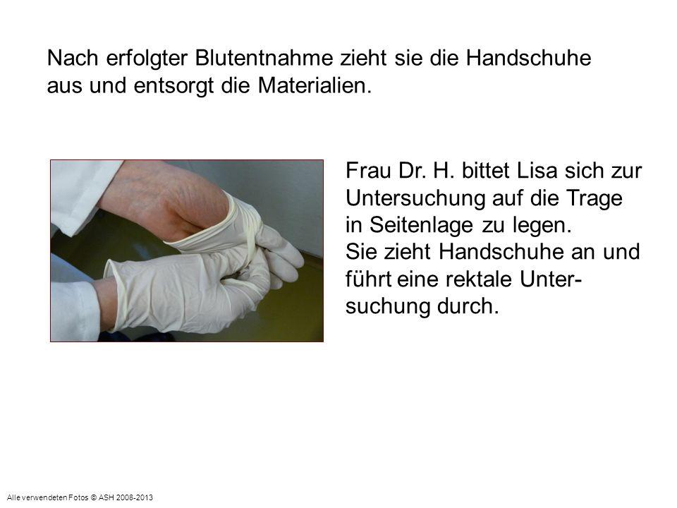 Nach erfolgter Blutentnahme zieht sie die Handschuhe aus und entsorgt die Materialien. Frau Dr. H. bittet Lisa sich zur Untersuchung auf die Trage in