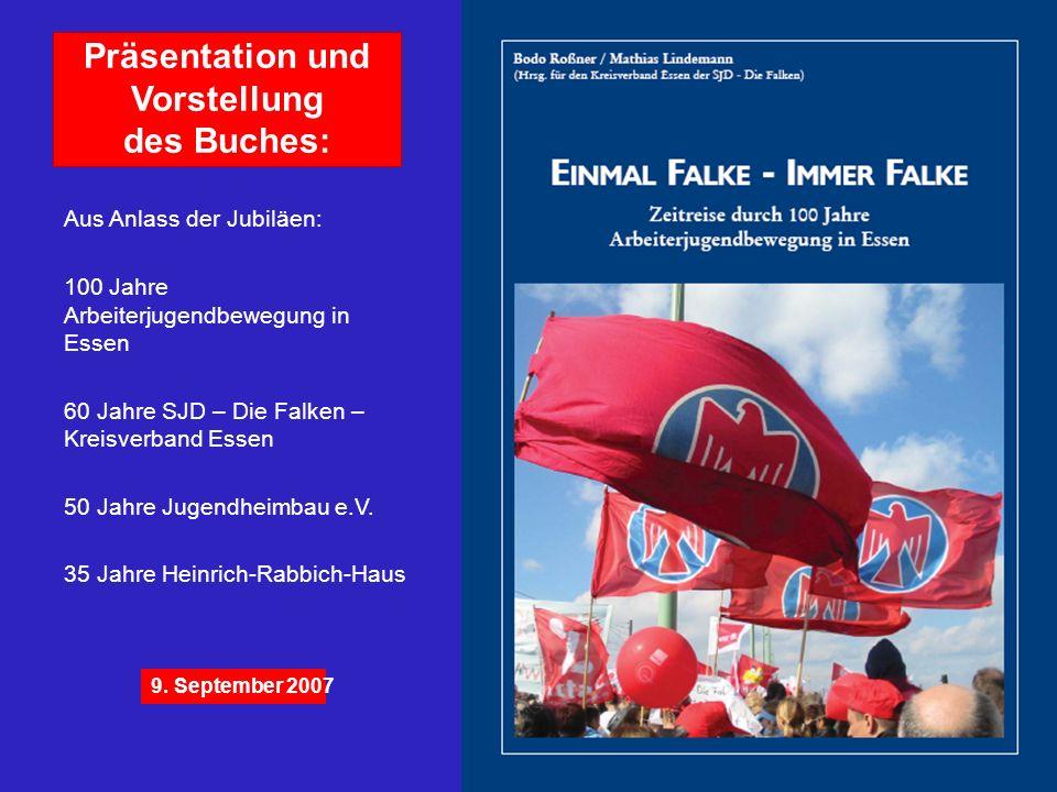 Präsentation und Vorstellung des Buches: Aus Anlass der Jubiläen: 100 Jahre Arbeiterjugendbewegung in Essen 60 Jahre SJD – Die Falken – Kreisverband E