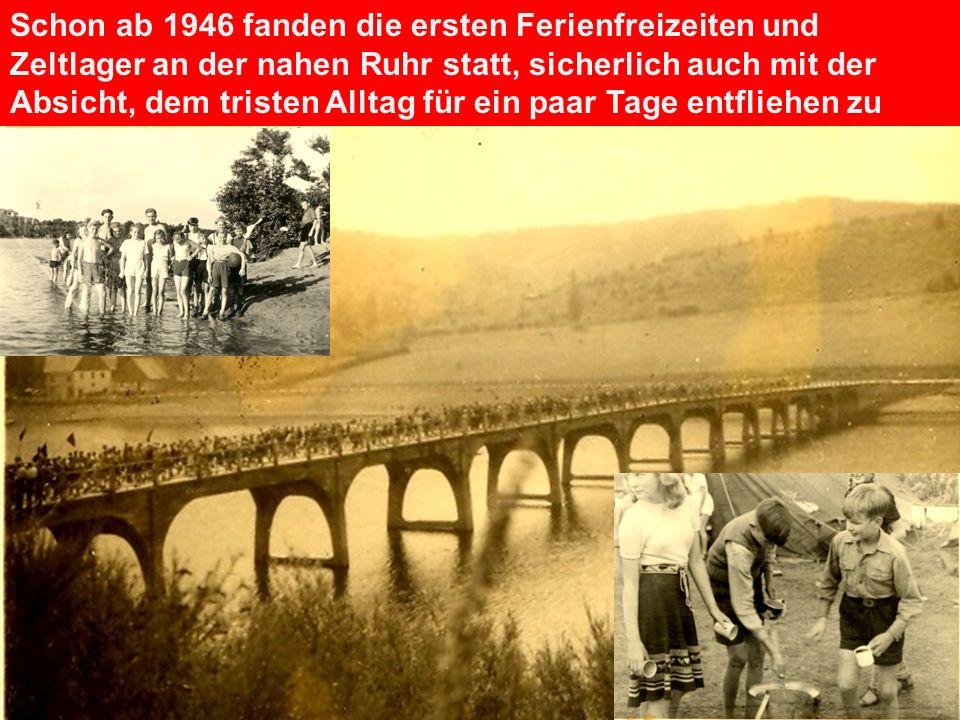 Schon ab 1946 fanden die ersten Ferienfreizeiten und Zeltlager an der nahen Ruhr statt, sicherlich auch mit der Absicht, dem tristen Alltag für ein pa