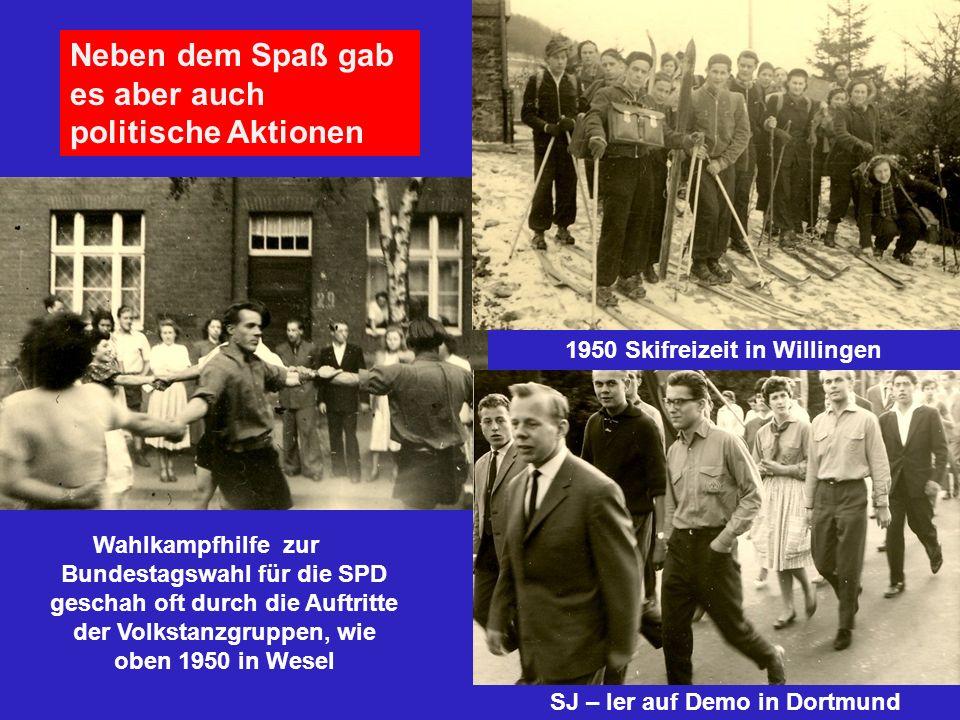 Neben dem Spaß gab es aber auch politische Aktionen 1950 Skifreizeit in Willingen Wahlkampfhilfe zur Bundestagswahl für die SPD geschah oft durch die