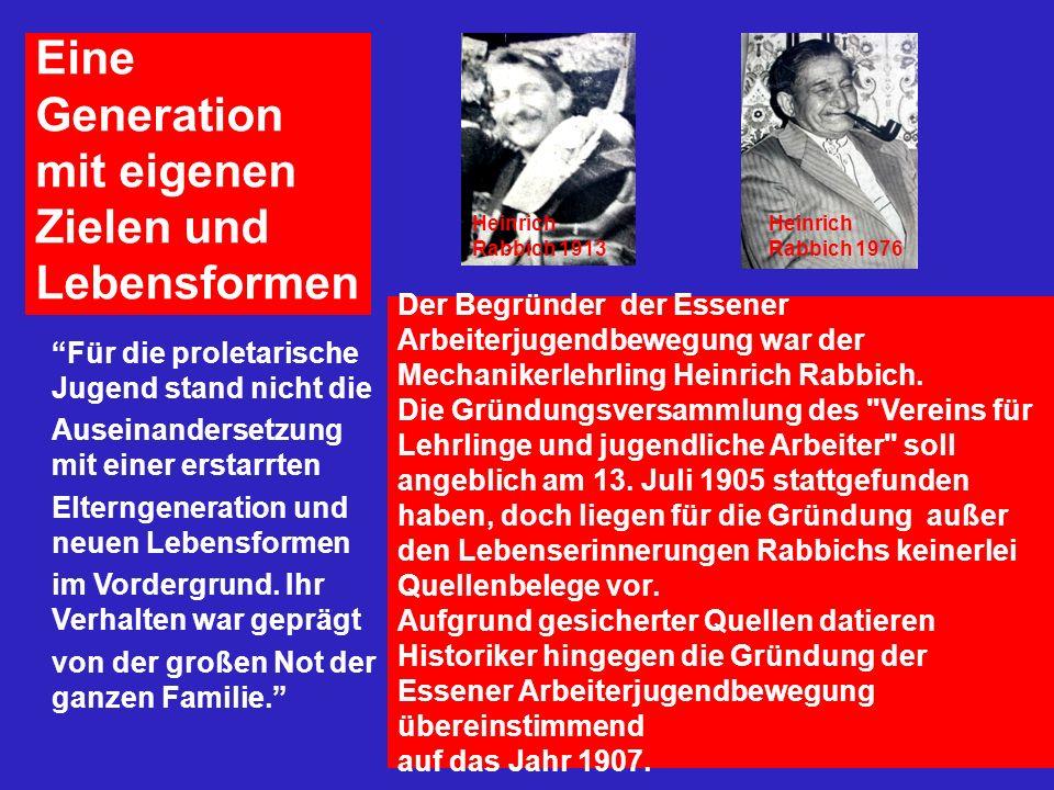 Eine Generation mit eigenen Zielen und Lebensformen Für die proletarische Jugend stand nicht die Auseinandersetzung mit einer erstarrten Elterngenerat