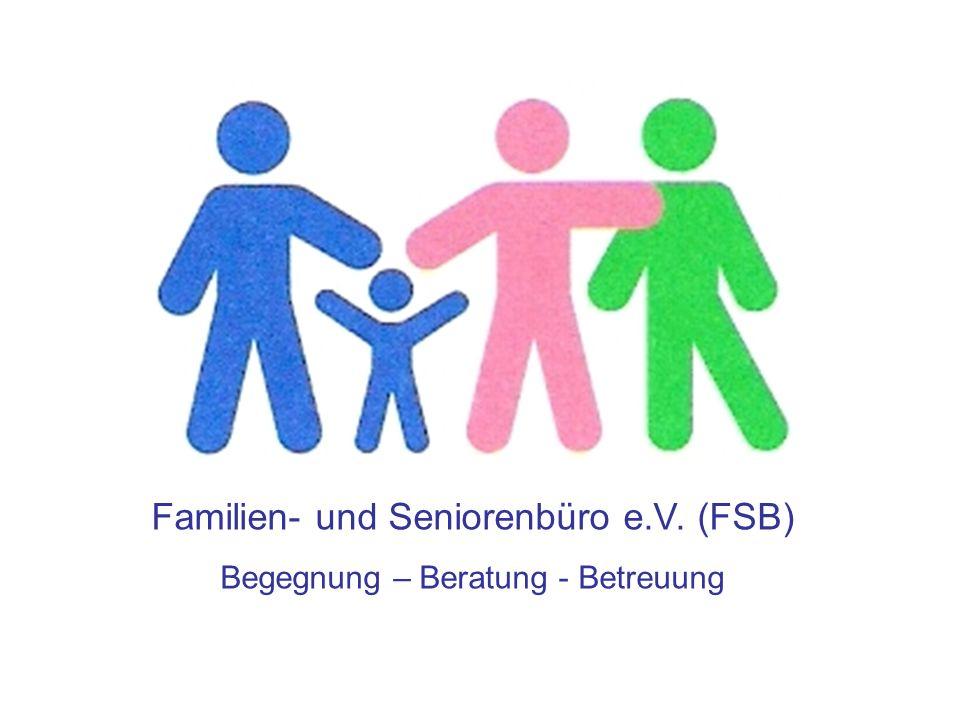 Familien- und Seniorenbüro e.V. (FSB) Begegnung – Beratung - Betreuung