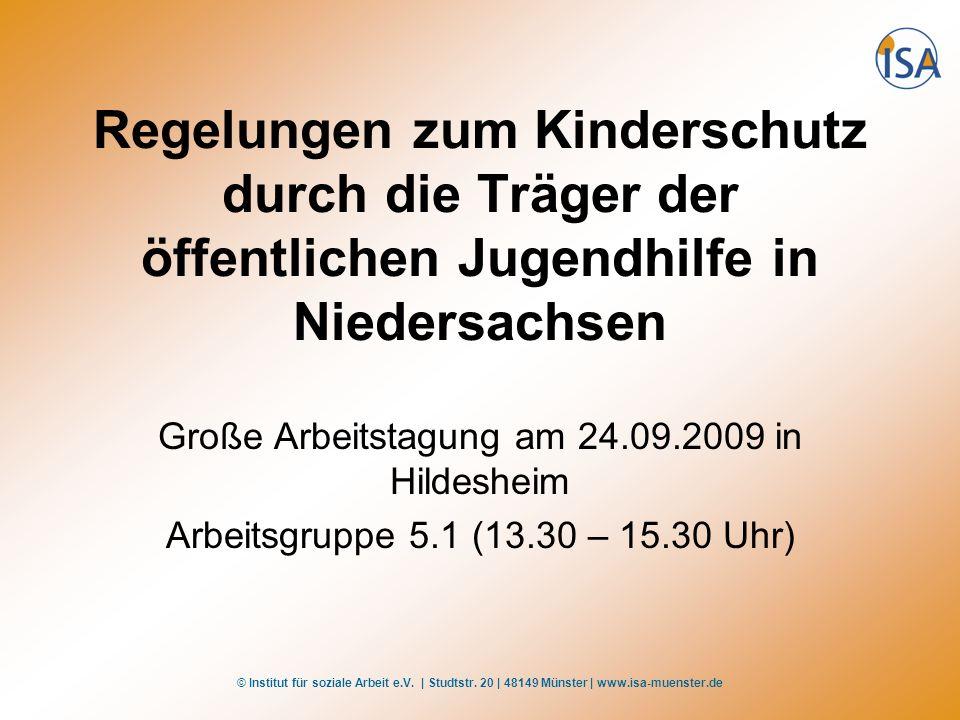© Institut für soziale Arbeit e.V. | Studtstr. 20 | 48149 Münster | www.isa-muenster.de Regelungen zum Kinderschutz durch die Träger der öffentlichen