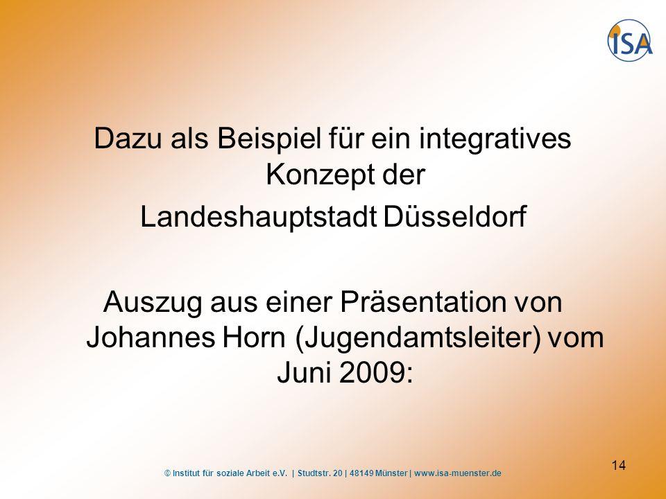 © Institut für soziale Arbeit e.V. | Studtstr. 20 | 48149 Münster | www.isa-muenster.de 14 Dazu als Beispiel für ein integratives Konzept der Landesha