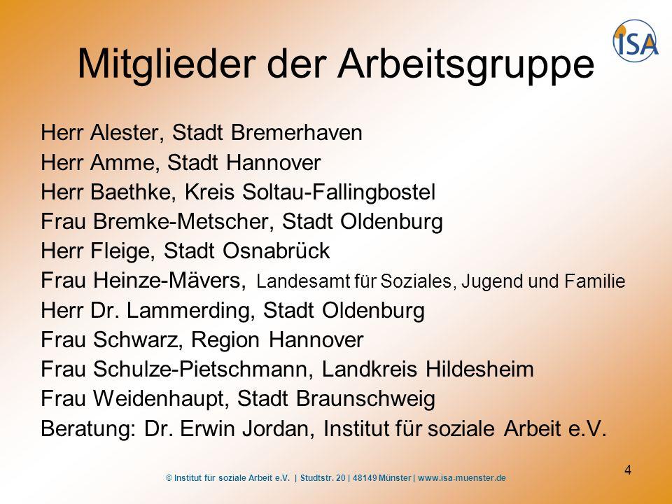 © Institut für soziale Arbeit e.V. | Studtstr. 20 | 48149 Münster | www.isa-muenster.de 4 Mitglieder der Arbeitsgruppe Herr Alester, Stadt Bremerhaven