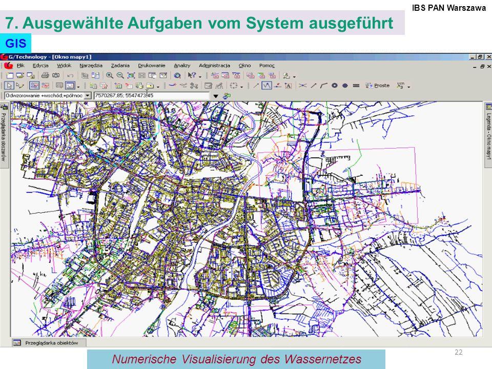 22 7. Ausgewählte Aufgaben vom System ausgeführt Numerische Visualisierung des Wassernetzes IBS PAN Warszawa GIS
