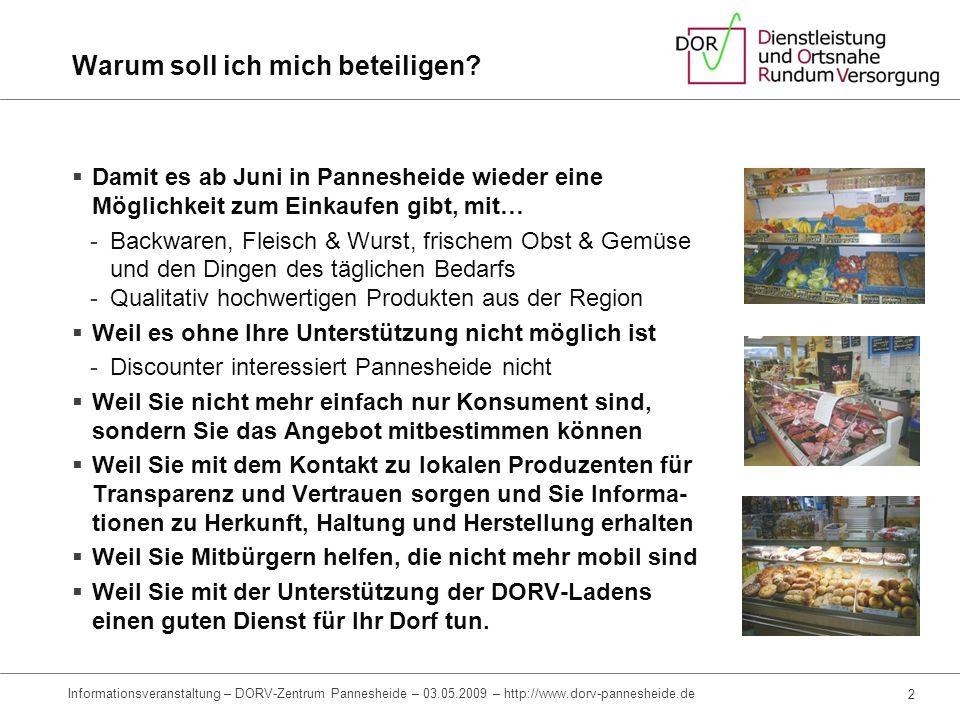 DORV-Zentrum Pannesheide Herzlich willkommen ! Informationsveranstaltung am 03.05.2009 Manfred Radermacher, Pia Anderer und das DORV-Laden Team