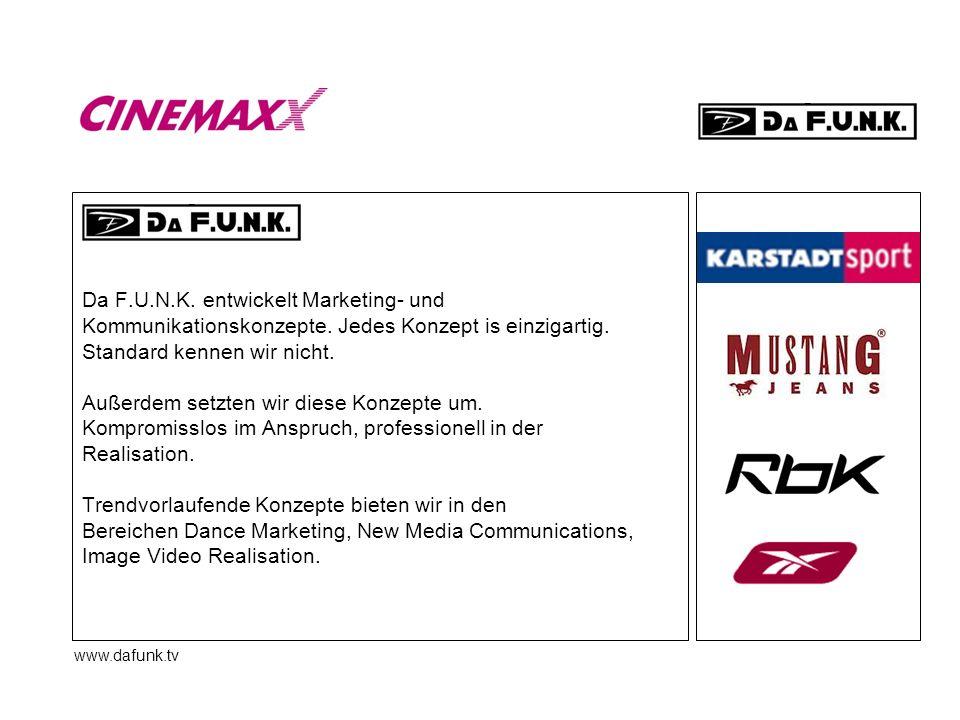 www.dafunk.tv Da F.U.N.K. entwickelt Marketing- und Kommunikationskonzepte. Jedes Konzept is einzigartig. Standard kennen wir nicht. Außerdem setzten