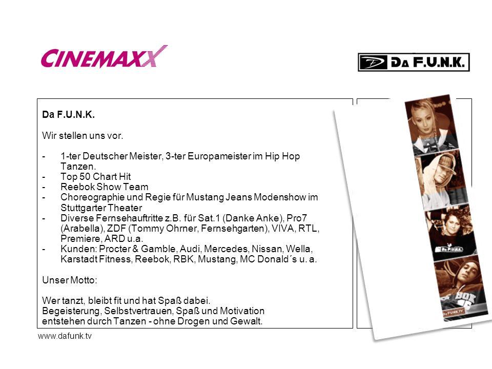 www.dafunk.tv Da F.U.N.K. Wir stellen uns vor. - 1-ter Deutscher Meister, 3-ter Europameister im Hip Hop Tanzen. -Top 50 Chart Hit -Reebok Show Team -