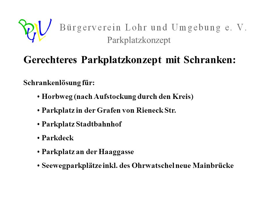 Gerechteres Parkplatzkonzept mit Schranken: Schrankenlösung für: Horbweg (nach Aufstockung durch den Kreis) Parkplatz in der Grafen von Rieneck Str. P