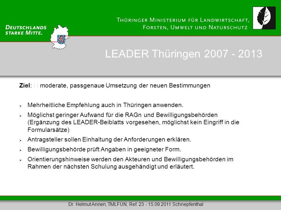 Ziel: moderate, passgenaue Umsetzung der neuen Bestimmungen Mehrheitliche Empfehlung auch in Thüringen anwenden. Möglichst geringer Aufwand für die RA