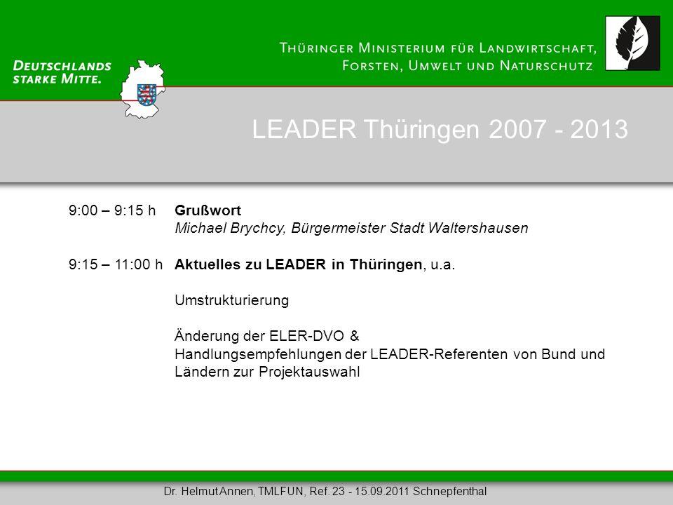9:00 – 9:15 hGrußwort Michael Brychcy, Bürgermeister Stadt Waltershausen 9:15 – 11:00 h Aktuelles zu LEADER in Thüringen, u.a. Umstrukturierung Änderu