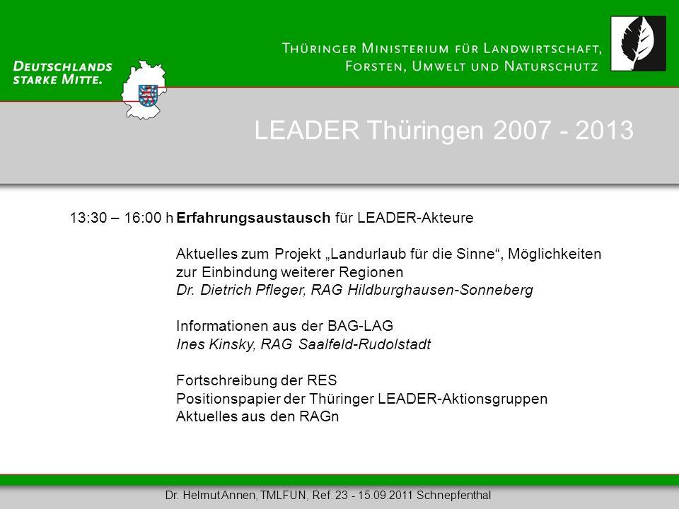 13:30 – 16:00 hErfahrungsaustausch für LEADER-Akteure Aktuelles zum Projekt Landurlaub für die Sinne, Möglichkeiten zur Einbindung weiterer Regionen D