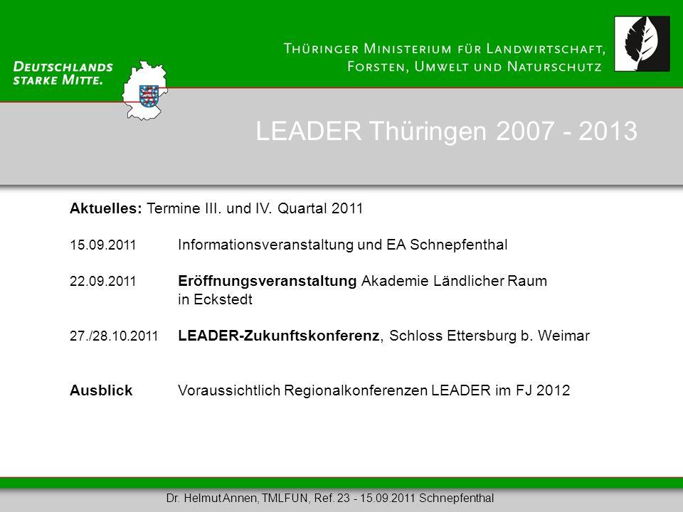 Aktuelles: Termine III. und IV. Quartal 2011 15.09.2011 Informationsveranstaltung und EA Schnepfenthal 22.09.2011 Eröffnungsveranstaltung Akademie Län