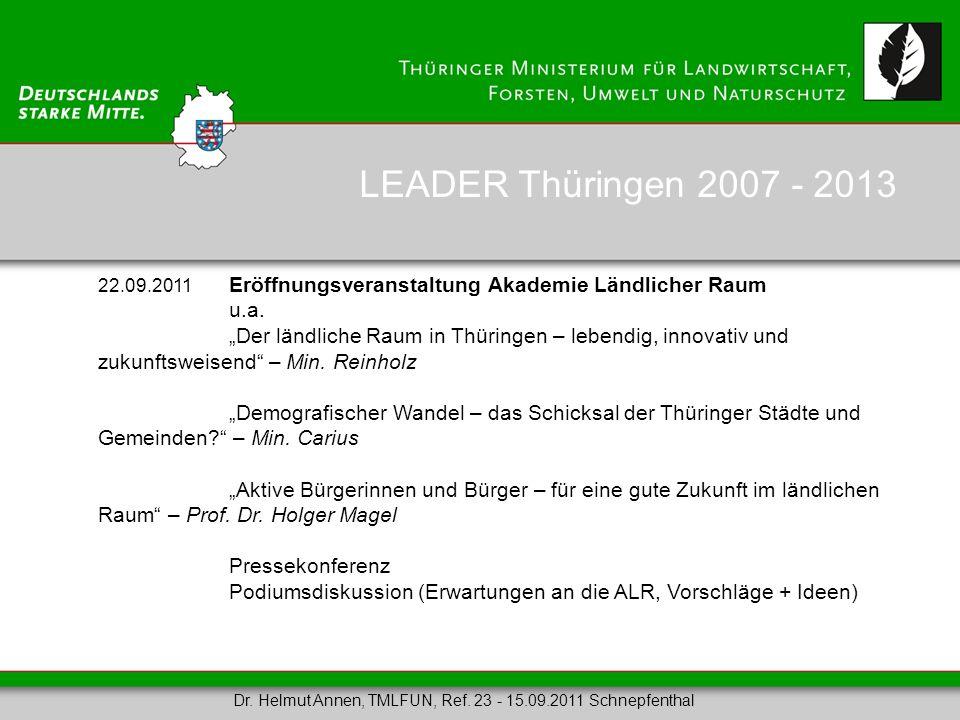 22.09.2011 Eröffnungsveranstaltung Akademie Ländlicher Raum u.a. Der ländliche Raum in Thüringen – lebendig, innovativ und zukunftsweisend – Min. Rein