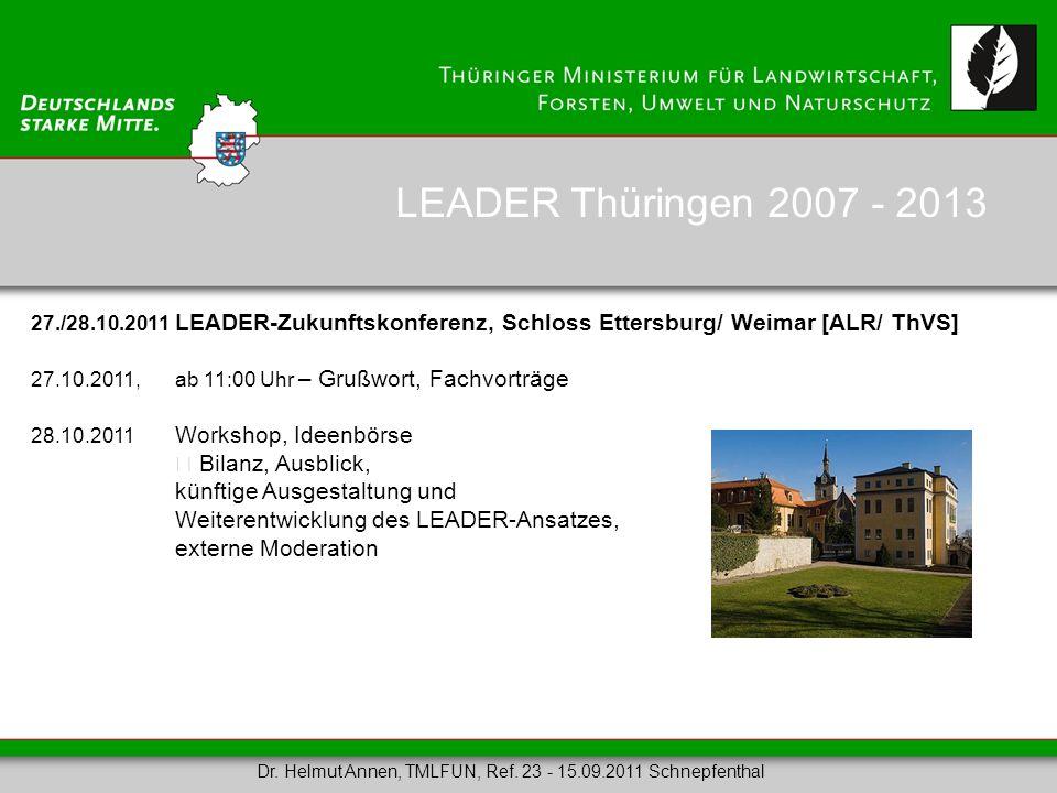 27./28.10.2011 LEADER-Zukunftskonferenz, Schloss Ettersburg/ Weimar [ALR/ ThVS] 27.10.2011,ab 11:00 Uhr – Grußwort, Fachvorträge 28.10.2011 Workshop,