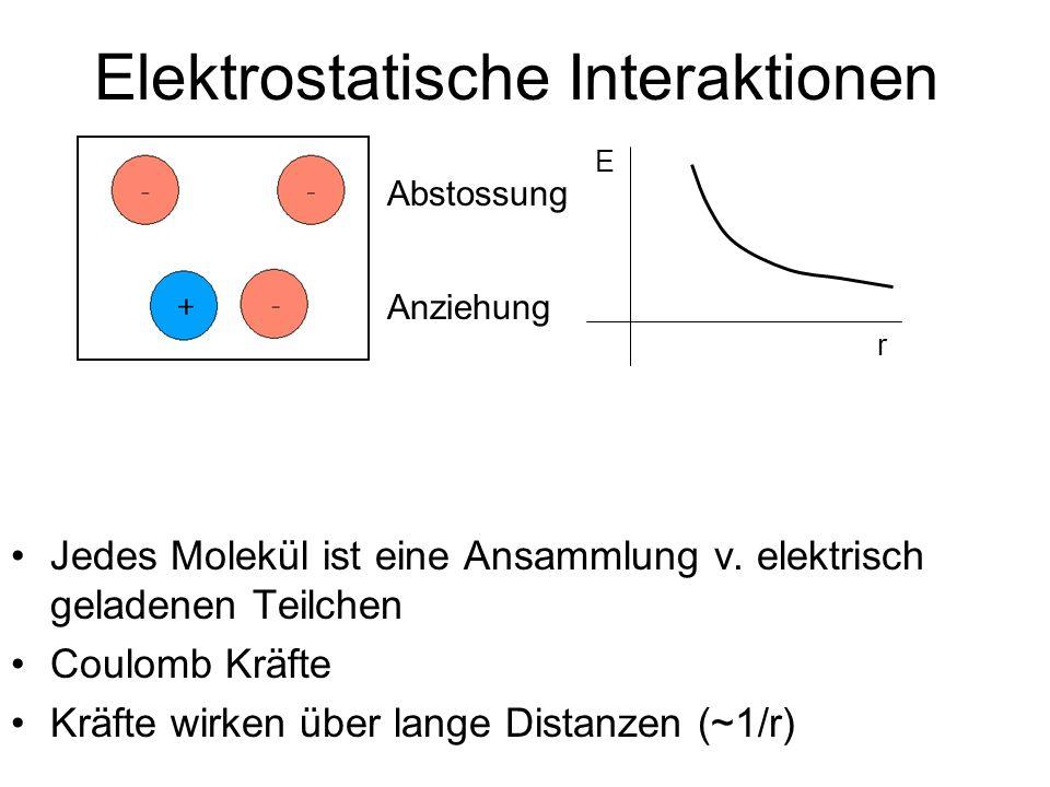 Elektrostatische Interaktionen Jedes Molekül ist eine Ansammlung v.