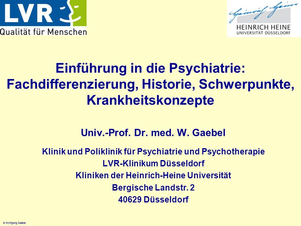 © Wolfgang Gaebel Lernziele für Medizinstudenten Detaillierte Lernziele (82 kB) und einen Ausfüllbogen zur standardisierten Patientenexploration (48 kB) finden Sie zum Download hier : Lernziele_Psychiatrie_PsychotherapieMaerz09.pdf uakleitlinie4406_rev.doc http://www.rk-duesseldorf.lvr.de/forschung/klinik_psychiatrie/hauptvorlesung/ Studentensekretariat: Frau Heidrun Riedel, Tel.