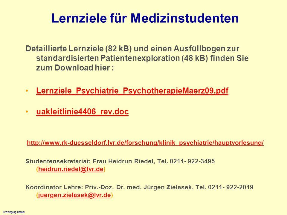 © Wolfgang Gaebel Lernziele für Medizinstudenten Detaillierte Lernziele (82 kB) und einen Ausfüllbogen zur standardisierten Patientenexploration (48 k