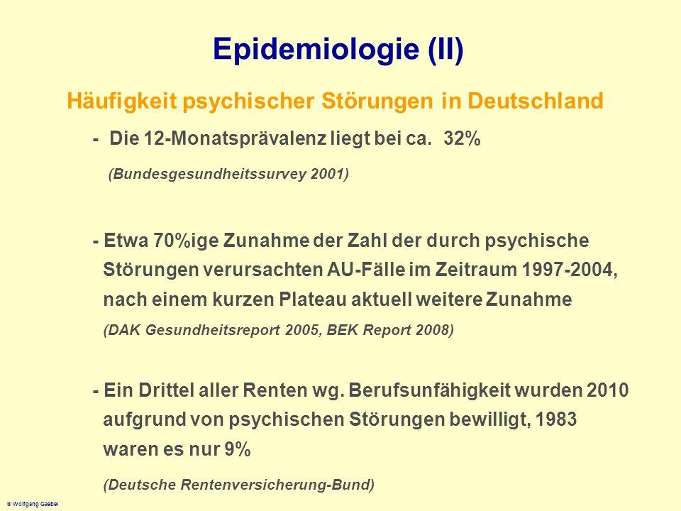 © Wolfgang Gaebel Epidemiologie (II) Häufigkeit psychischer Störungen in Deutschland - Die 12-Monatsprävalenz liegt bei ca. 32% (Bundesgesundheitssurv