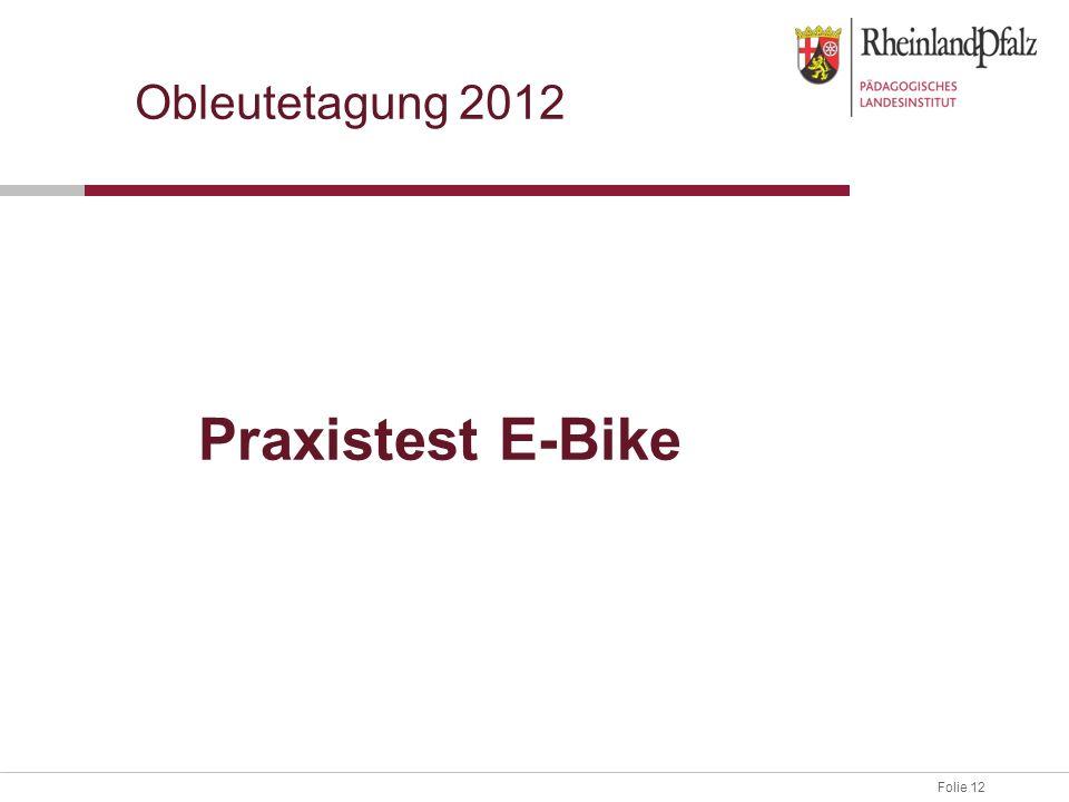 Folie 12 Obleutetagung 2012 Praxistest E-Bike