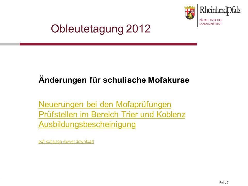 Folie 7 Obleutetagung 2012 Neuerungen bei den Mofaprüfungen Prüfstellen im Bereich Trier und Koblenz Ausbildungsbescheinigung pdf-xchange viewer downl