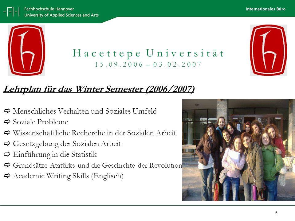 6 Lehrplan für das Winter Semester (2006/2007) Menschliches Verhalten und Soziales Umfeld Soziale Probleme Wissenschaftliche Recherche in der Sozialen