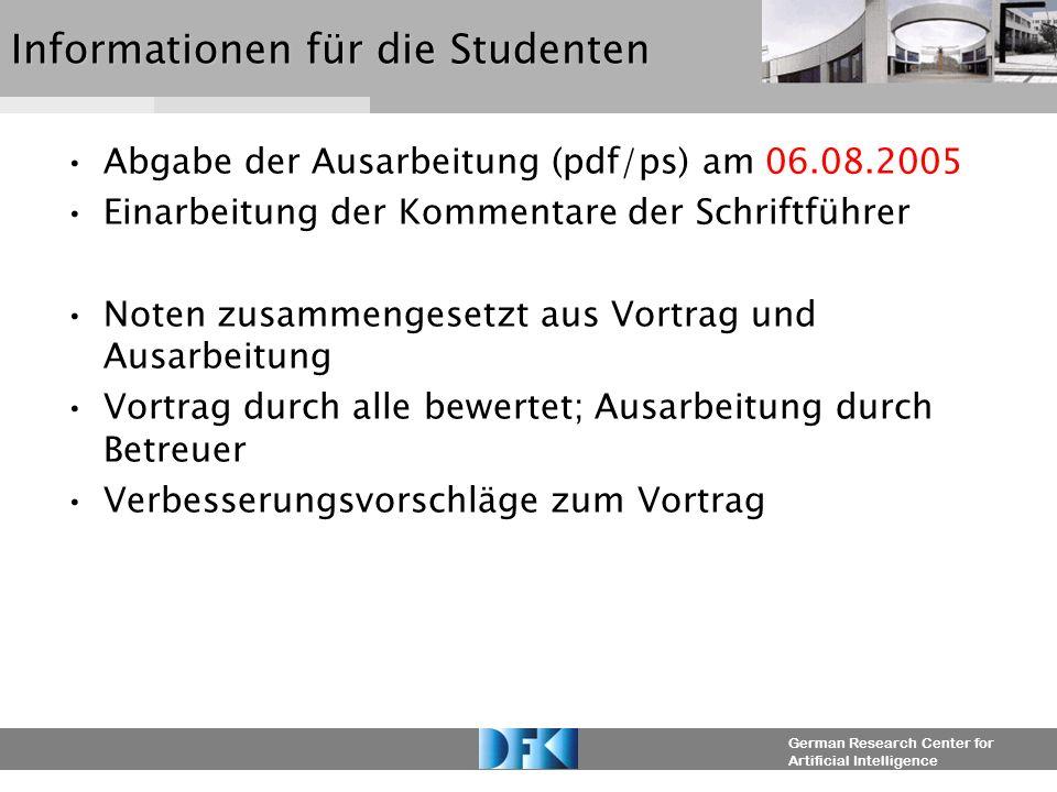 German Research Center for Artificial Intelligence Fragen/ Bitten an die Studenten Folien auf die Webseite.