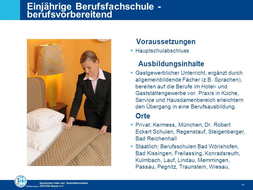 Zurück zur ersten Seite Bayerischer Hotel- und Gaststättenverband DEHOGA Bayern e.V. Einjährige Berufsfachschule - berufsvorbereitend 11 Voraussetzung