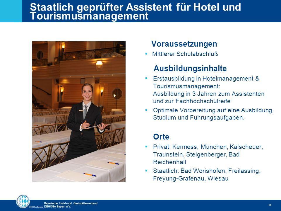 Zurück zur ersten Seite Bayerischer Hotel- und Gaststättenverband DEHOGA Bayern e.V. Staatlich geprüfter Assistent für Hotel und Tourismusmanagement 1