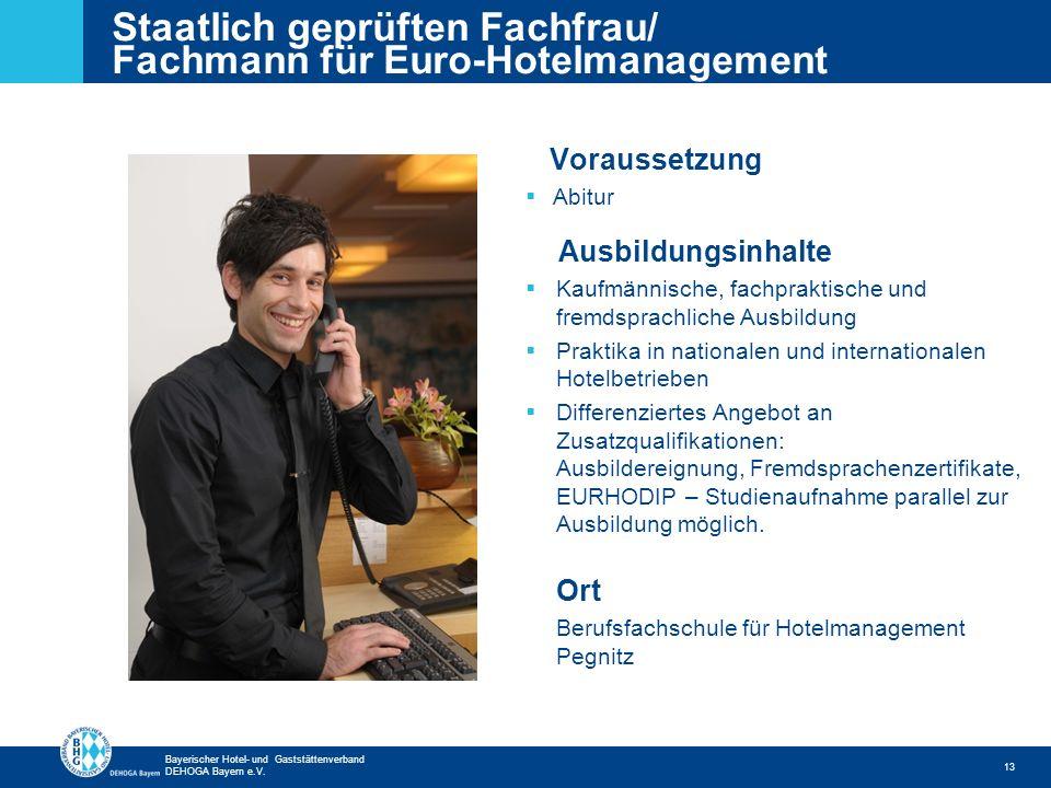 Zurück zur ersten Seite Bayerischer Hotel- und Gaststättenverband DEHOGA Bayern e.V. Staatlich geprüften Fachfrau/ Fachmann für Euro-Hotelmanagement 1