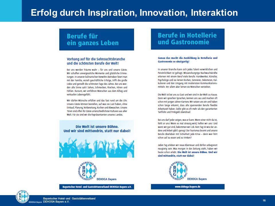 Zurück zur ersten Seite Bayerischer Hotel- und Gaststättenverband DEHOGA Bayern e.V. 16 Erfolg durch Inspiration, Innovation, Interaktion