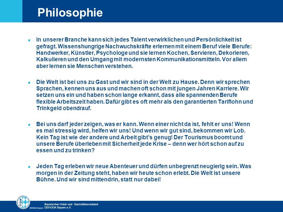 Zurück zur ersten Seite Bayerischer Hotel- und Gaststättenverband DEHOGA Bayern e.V. n In unserer Branche kann sich jedes Talent verwirklichen und Per