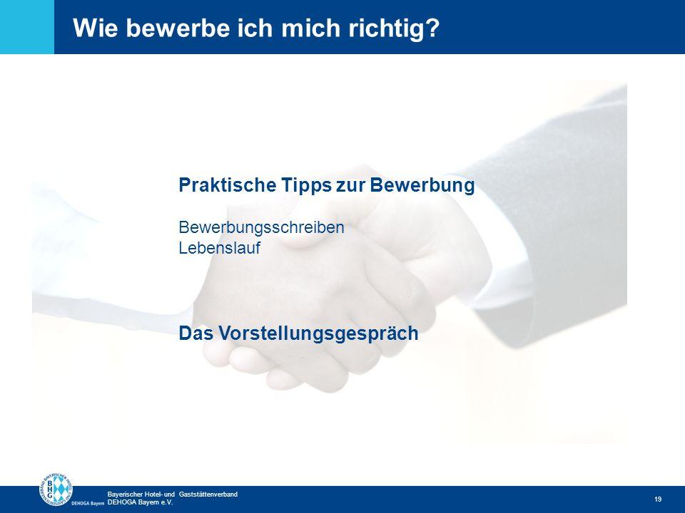 Zurück zur ersten Seite Bayerischer Hotel- und Gaststättenverband DEHOGA Bayern e.V. Wie bewerbe ich mich richtig? 19 Praktische Tipps zur Bewerbung B