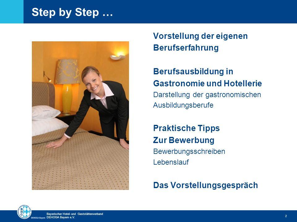 Zurück zur ersten Seite Bayerischer Hotel- und Gaststättenverband DEHOGA Bayern e.V. Step by Step … Vorstellung der eigenen Berufserfahrung Berufsausb