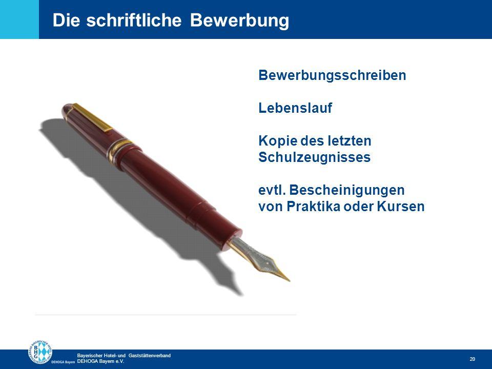 Zurück zur ersten Seite Bayerischer Hotel- und Gaststättenverband DEHOGA Bayern e.V. Die schriftliche Bewerbung 20 Bewerbungsschreiben Lebenslauf Kopi