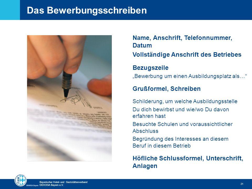 Zurück zur ersten Seite Bayerischer Hotel- und Gaststättenverband DEHOGA Bayern e.V. Das Bewerbungsschreiben 21 Name, Anschrift, Telefonnummer, Datum