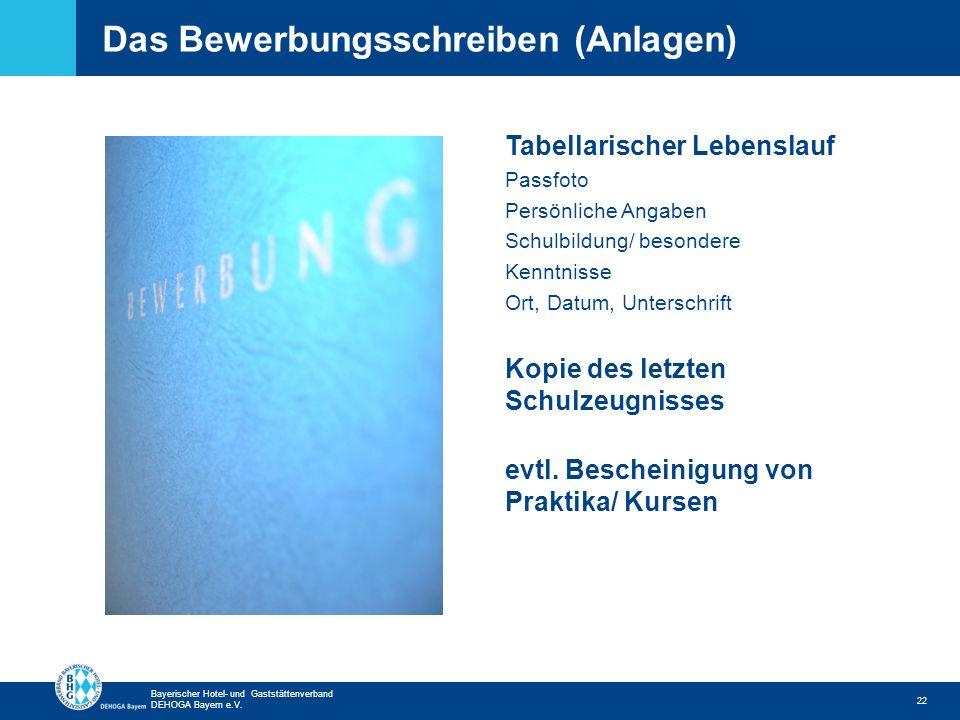 Zurück zur ersten Seite Bayerischer Hotel- und Gaststättenverband DEHOGA Bayern e.V. Das Bewerbungsschreiben (Anlagen) 22 Tabellarischer Lebenslauf Pa