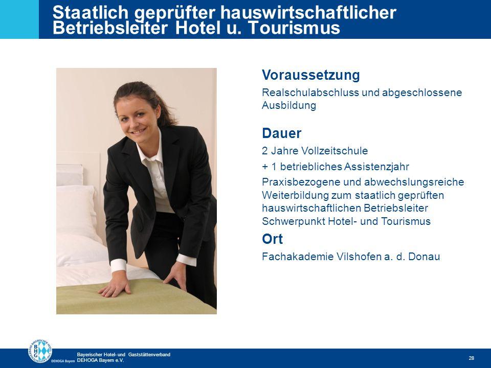 Zurück zur ersten Seite Bayerischer Hotel- und Gaststättenverband DEHOGA Bayern e.V. Staatlich geprüfter hauswirtschaftlicher Betriebsleiter Hotel u.