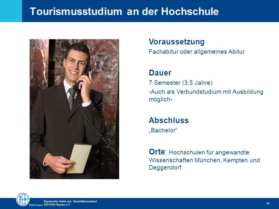 Zurück zur ersten Seite Bayerischer Hotel- und Gaststättenverband DEHOGA Bayern e.V. Tourismusstudium an der Hochschule 29 Voraussetzung Fachabitur od
