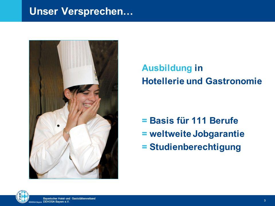 Zurück zur ersten Seite Bayerischer Hotel- und Gaststättenverband DEHOGA Bayern e.V. Unser Versprechen… Ausbildung in Hotellerie und Gastronomie = Bas