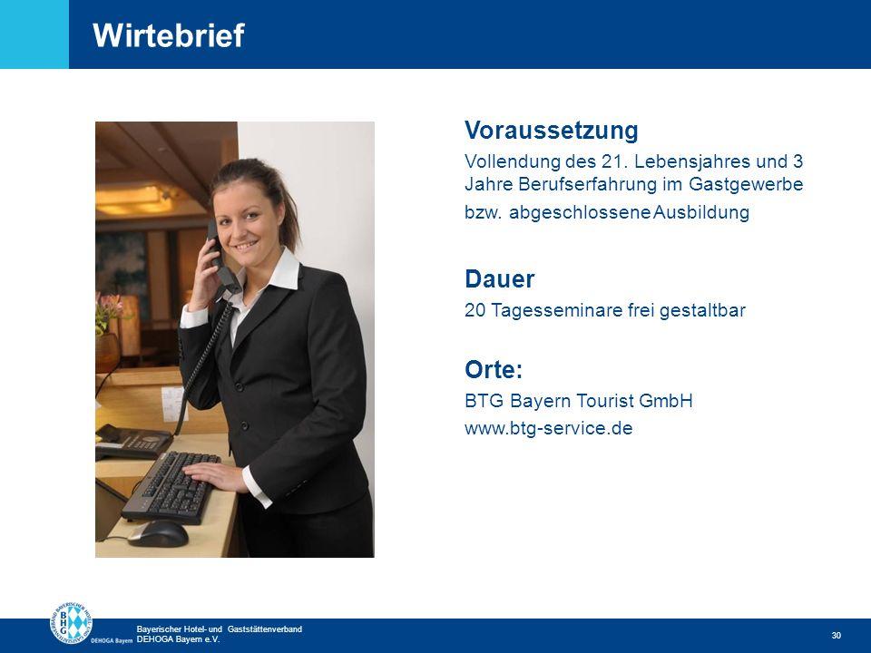 Zurück zur ersten Seite Bayerischer Hotel- und Gaststättenverband DEHOGA Bayern e.V. Wirtebrief 30 Voraussetzung Vollendung des 21. Lebensjahres und 3