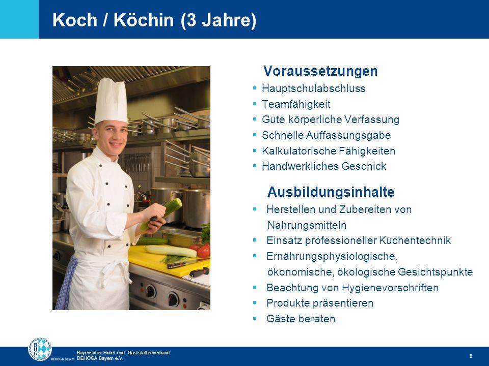 Zurück zur ersten Seite Bayerischer Hotel- und Gaststättenverband DEHOGA Bayern e.V. Koch / Köchin (3 Jahre) 5 Voraussetzungen Hauptschulabschluss Tea