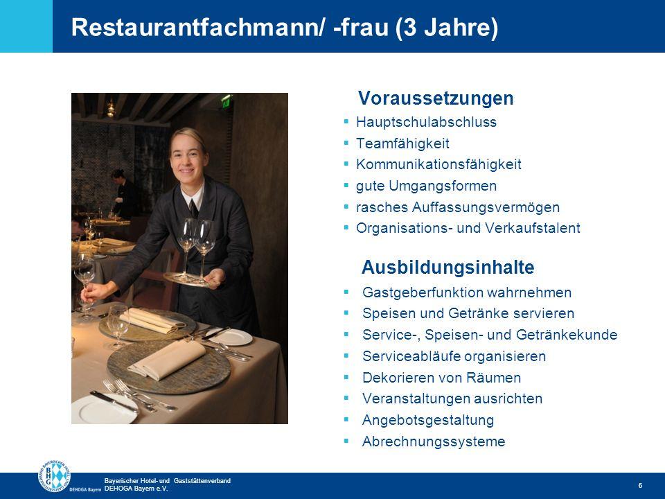 Zurück zur ersten Seite Bayerischer Hotel- und Gaststättenverband DEHOGA Bayern e.V. Restaurantfachmann/ -frau (3 Jahre) 6 Voraussetzungen Hauptschula